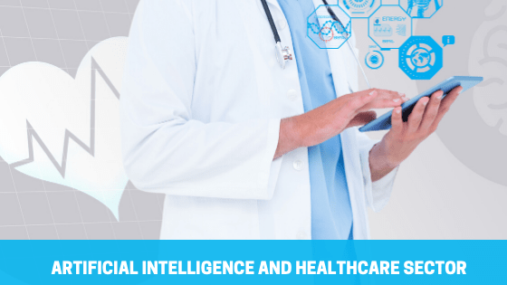 Artificial Intelligence in Healthcare Sector